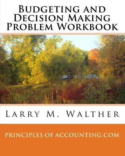 9781456459987: Budgeting and Decision Making Problem Workbook