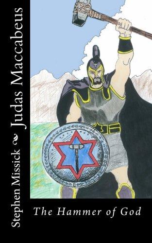 9781456460563: Judas Maccabeus: The Hammer of God