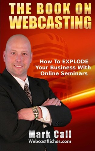 The Book On Webcasting: Mark Call