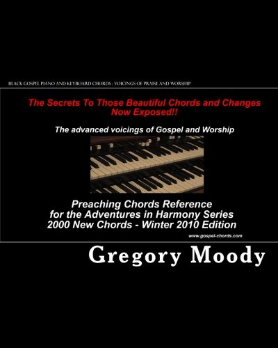 Black Gospel Piano and Keyboard Chords : Voicings of Praise and Worship: Additional Voicings for the