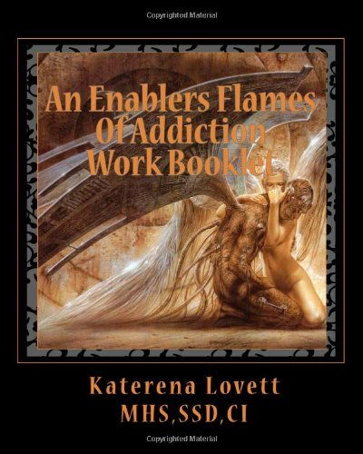 9781456465186: An Enablers Flames Of Addiction Work Booklet: How to End The Enablers Relationship