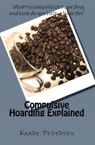 9781456466206: Compulsive Hoarding Explained