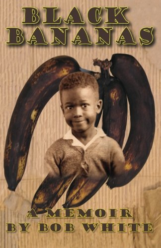 Black Bananas: White, Bob