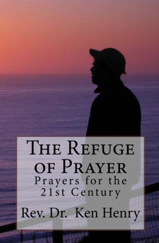 9781456469597: The Refuge of Prayer: Prayers for the 21st Century