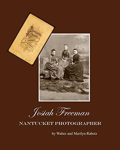 9781456471958: Josiah Freeman,: Nantucket Photographer