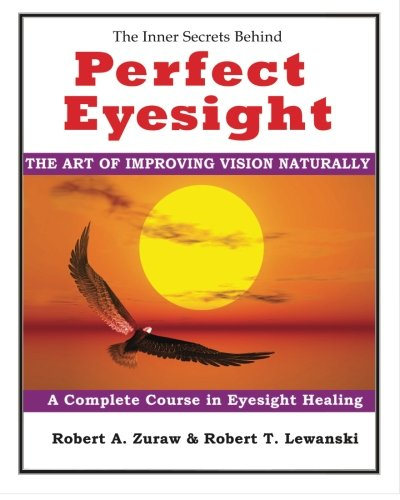 9781456475680: Perfect Eyesight: The Art of Improving Vision Naturally
