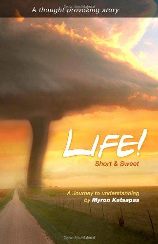 9781456476700: Life! Short & Sweet. A journey to Understanding: A Journey To Understanding