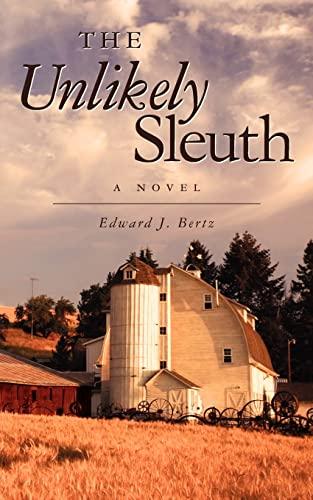 The Unlikely Sleuth: A Novel: Bertz, Mr. Edward J.