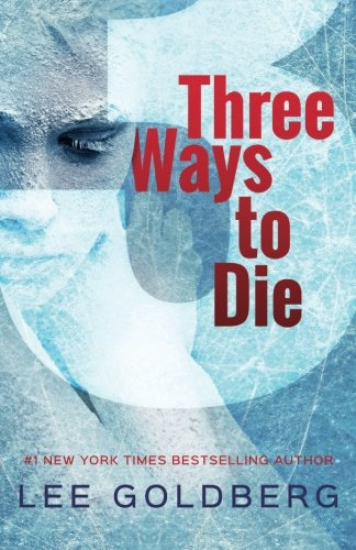 Three Ways to Die: Lee Goldberg