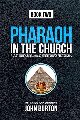 Pharaoh in the Church: Prepare for a dramatic escape into the Cloud of Glory: John Burton