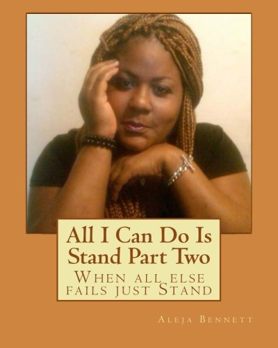 9781456482954: All I Can Do Is Stand Part Two: When all else fails just Stand
