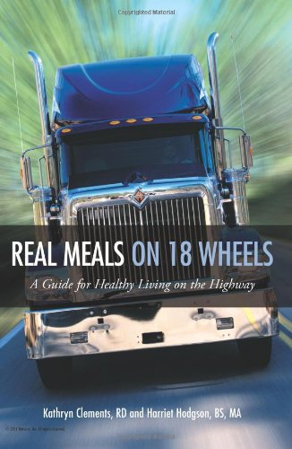 9781456483807: Real Meals on 18 Wheels: A Guide for Healthy Living on the Highway