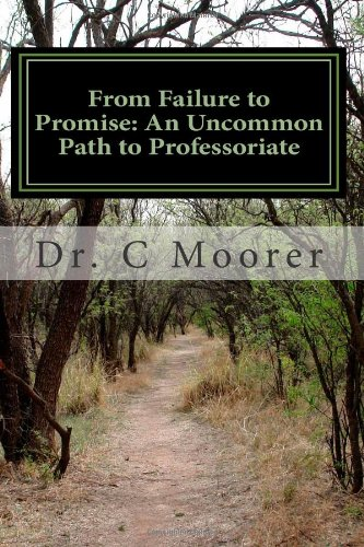 9781456484781: From Failure to Promise: An Uncommon Path to Professoriate