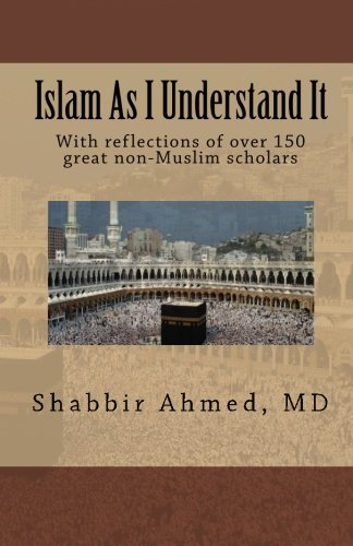Islam As I Understand It: Shabbir Ahmed MD