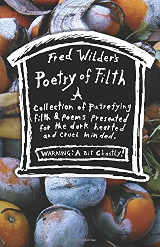9781456486839: Fred Wilder's Poetry of Filth
