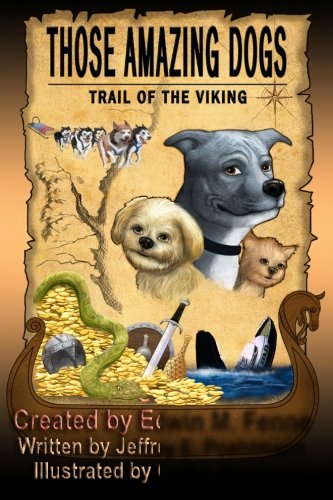 9781456487058: Those Amazing Dogs: Trail of the Viking