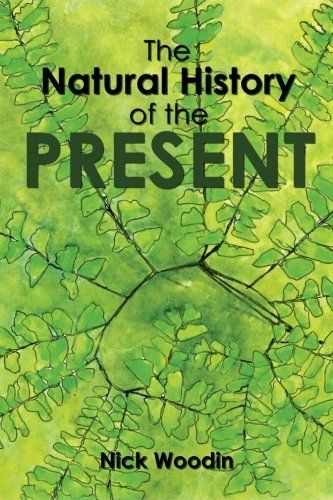 9781456488635: The Natural History of the Present