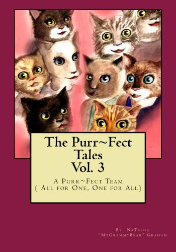 9781456489410: The Purr~Fect Tales Vol. 3: A Purr~Fect Team ( All for One, One for All)
