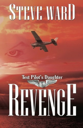9781456490744: Test Pilot's Daughter: Revenge