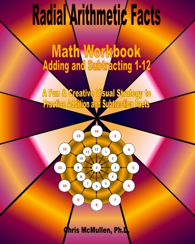 Radial Arithmetic Facts Math Workbook (Adding and Subtracting 1-12): A Fun & Creative Visual ...