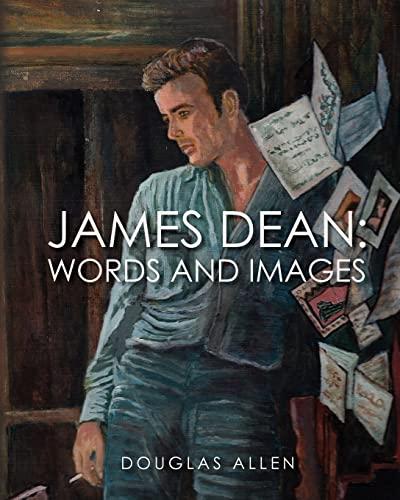 James Dean Words and Images: Douglas Allen