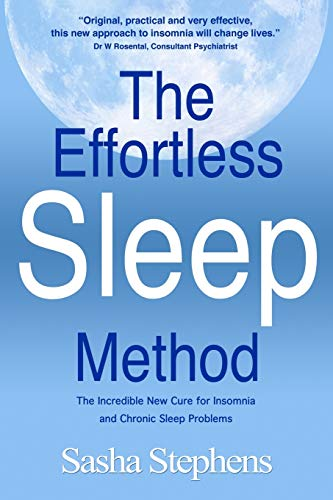 Effortless Sleep Method, The: The Incredible New Cure for Insomnia and Chronic Sleep Problems