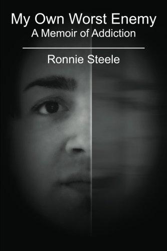 My Own Worst Enemy: A Memoir of Addiction: Ronnie Steele