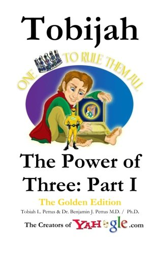 Tobijah - The Power of Three: Part: Tobiah L Pettus,