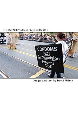 9781456494582: The Intactivists: San Francisco Pride 2009-2010
