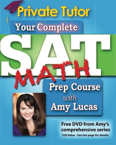 Your Complete SAT Math Prep Course with Amy Lucas (1456496093) by Amy Lucas