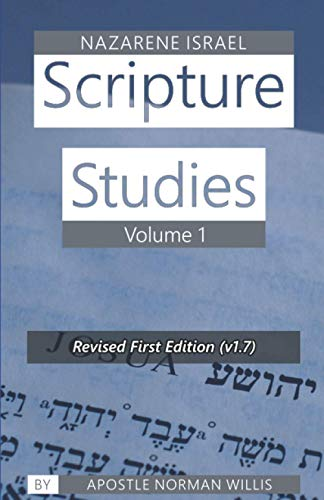 Nazarene Scripture Studies: Volume One (Volume 1): Norman B. Willis