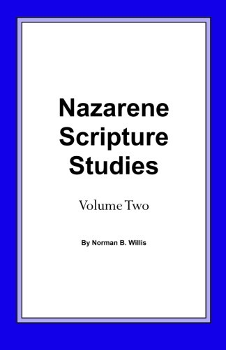 Nazarene Scripture Studies: Volume Two: Willis, Norman B.