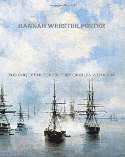 9781456498351: The Coquette - The History of Eliza Wharton