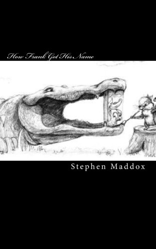 How Frank Got His Name (1456503316) by Maddox, Stephen