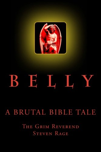 9781456504991: Belly: A Brutal Bible Tale