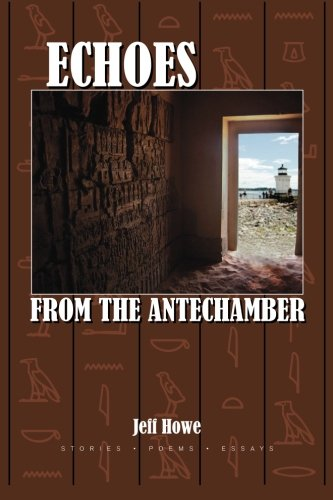 Echoes from the Antechamber: Jeff Howe