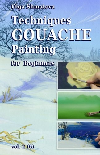 9781456505325: Techniques Gouache Painting for Beginners Vol.2
