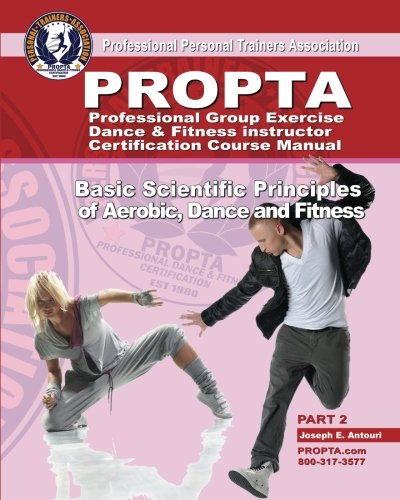 9781456505653: Professional Group Exercise / Dance & Fitness Instructor Certification Course Manual: Basic Scientific Principles of Aerobic, Dance and Fitness