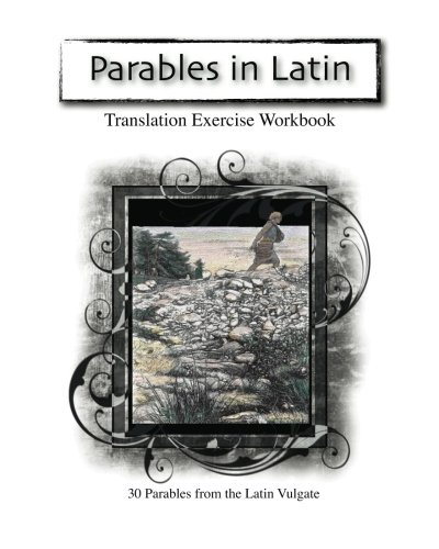 9781456505837: Parables in Latin: Translation Exercise Workbook