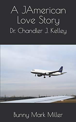 A JAmerican Love Story: Miller, Chandler Kelley