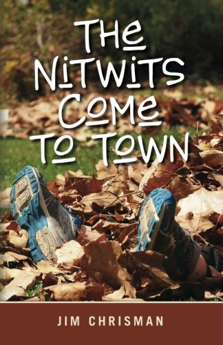 The Nitwits Come to Town: Chrisman, Jim