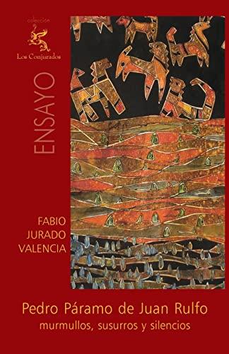 9781456510275: Pedro Páramo de Juan Rulfo: Murmullos, susurros y silencios (Spanish Edition)