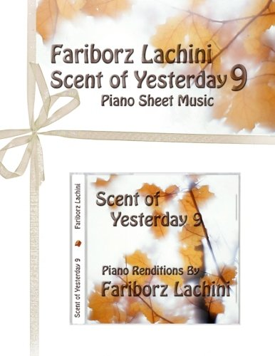 9781456510602: Scent of Yesterday 9: Piano Sheet Music