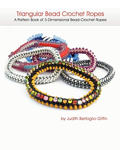 9781456511241: Triangular Bead Crochet Ropes: A Pattern Book of 3-Dimensional Bead Crochet Ropes