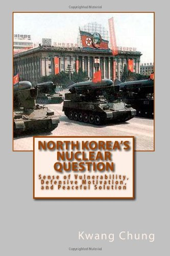 9781456512637: North Korea's Nuclear Question: Sense of Vulnerability, Defensive Motivation, and Peaceful Solution
