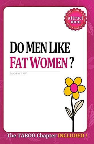 Do Men Like Fat Women?: C.M.V Chican