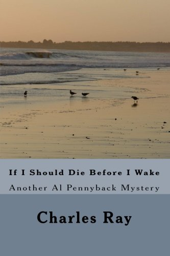 If I Should Die Before I Wake (9781456515997) by Charles Ray
