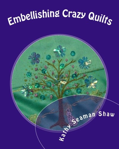 9781456516451: Embellishing Crazy Quilts: for Beginners