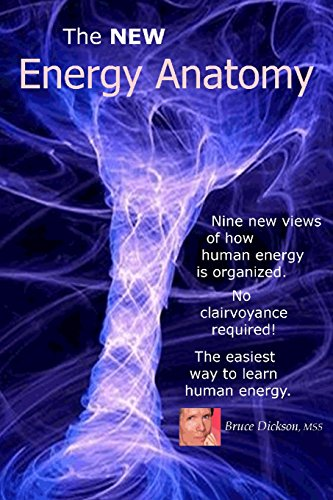 9781456517557: The NEW Energy Anatomy: Nine new views of human energy That don?t require any cl (Best Practices in Energy Medicine Series)