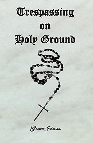 9781456520359: Trespassing on Holy Ground
